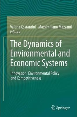 The Dynamics of Environmental and Economic Systems: Innovation, Environmental Policy and Competitiveness