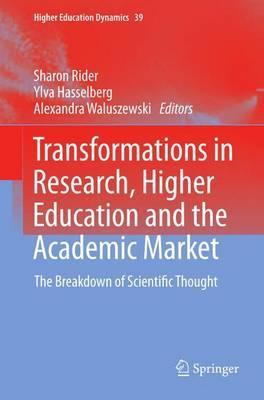 Transformations in Research, Higher Education and the Academic Market: The Breakdown of Scientific Thought