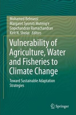 Vulnerability of Agriculture, Water and Fisheries to Climate Change