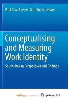 Conceptualising and Measuring Work Identity