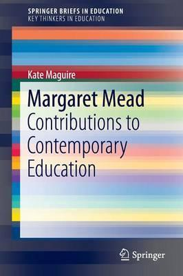 Margaret Mead  Contributions to Contemporary Education