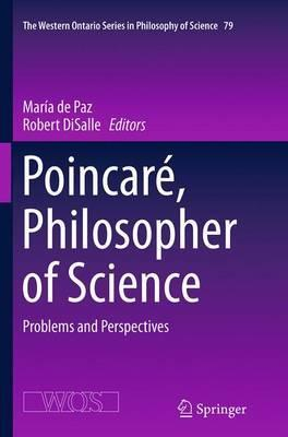 Poincare, Philosopher of Science: Problems and Perspectives
