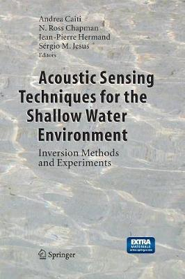 Acoustic Sensing Techniques for the Shallow Water Environment  Inversion Methods and Experiments