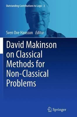 David Makinson on Classical Methods for Non-Classical Problems