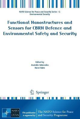 Functional Nanostructures and Sensors for CBRN Defence and Environmental Safety and Security