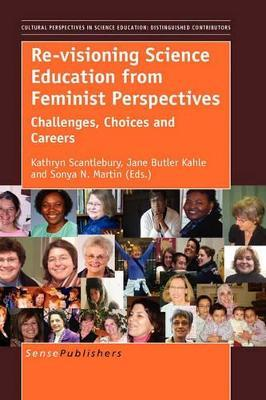 Re-visioning Science Education from Feminist Perspectives  Challenges, Choices and Careers