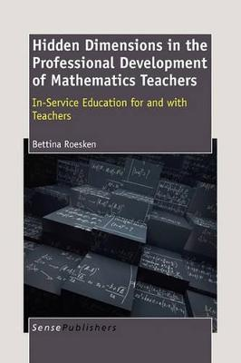 Hidden Dimensions in the Professional Development of Mathematics Teachers: In-Service Education for and with Teachers