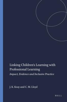Linking Children's Learning with Professional Learning: Impact, Evidence and Inclusive Practice