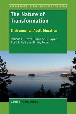 The Nature of Transformation: Environmental Adult Education