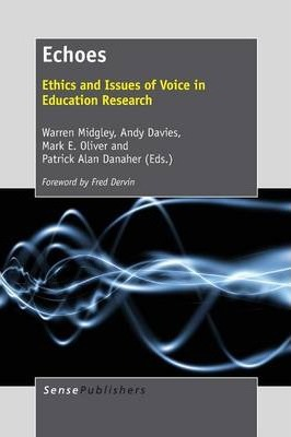 Echoes  Ethics and Issues of Voice in Education Research