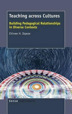 Teaching across Cultures  Building Pedagogical Relationships in Diverse Contexts