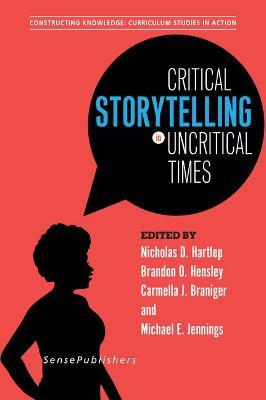 Critical Storytelling in Uncritical Times  Undergraduates Share Their Stories in Higher Education