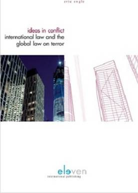 Ideas in Conflict  International Law and the Global War on Terror