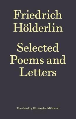 Friedrich Hoelderlin: Selected Poems and Letters