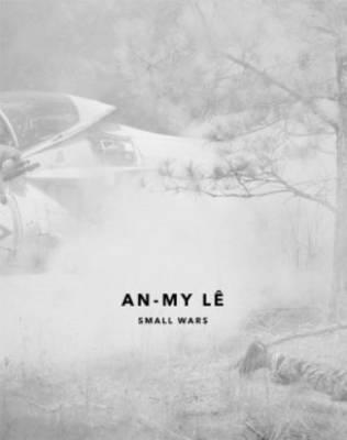 An-My Le - Small Wars
