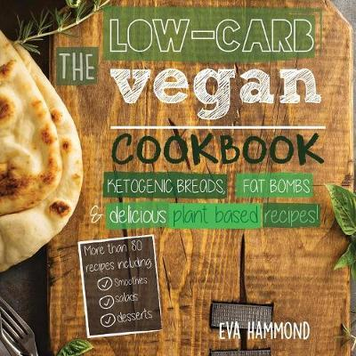 The Low Carb Vegan Cookbook - Eva Hammond