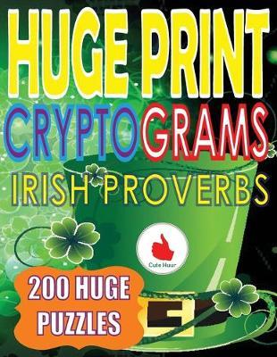 Huge Print Cryptograms of Irish Proverbs