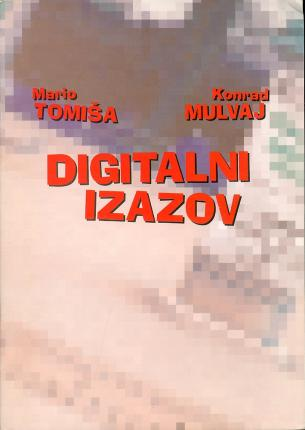 Digitalni Izazov. [Croatian and english edition]
