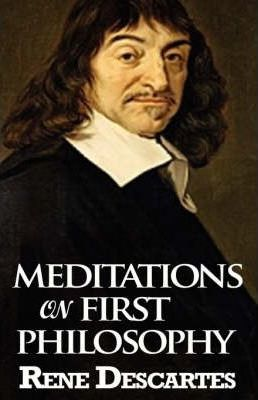 descartes meditations on first philosophy essay