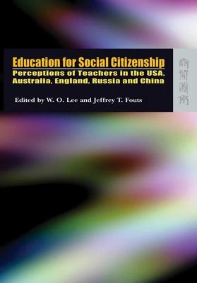 Education for Social Citizenship - Perception of Teachers in the USA, Australia, England, Russia and China