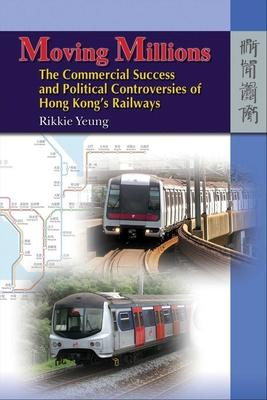 Astrosadventuresbookclub.com Moving Millions - The Commercial Success and Political Controversies of Hong Kong's Railway Image