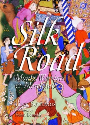 Silk Road  Monks, Warriors & Merchants