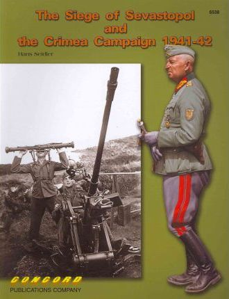 6538 the Siege of Sevastopol and the Crimea Campaign 1941-42