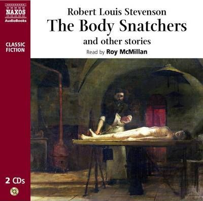 The Body Snatchers And Other Stories Robert Louis Stevenson