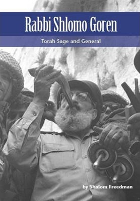 Rabbi Shlomo Goren : Torah Sage and General