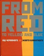 From red to yellow and blue + orange. [Russian and English edition].