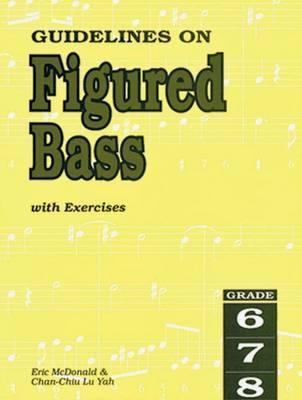 Guidelines on Figured Bass with Exercises for Grades 6 to 8