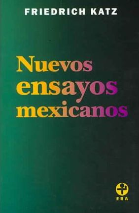 Nuevos Ensayos Mexicanos New Mexican Essays  Friedrich Katz  Nuevos Ensayos Mexicanos New Mexican Essays Thesis For A Persuasive Essay also Online Mfa Creative Writing Programs  English Essay On Terrorism