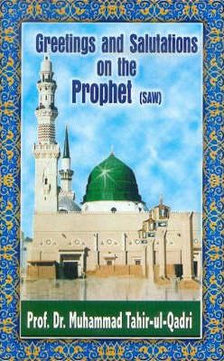 Greetings and salutations on the prophet sws dr muhammad tahir greetings and salutations on the prophet sws m4hsunfo