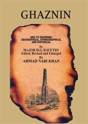 Ghaznin and Its Environs  Geographical, Ethnographical and Historical