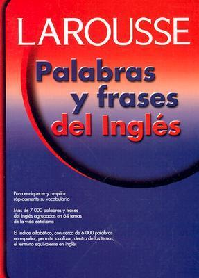 Palabras Y Frases Del Ingles Larousse Editorial