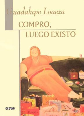 Compro Luego Existo I Buy Therefore Am Guadalupe