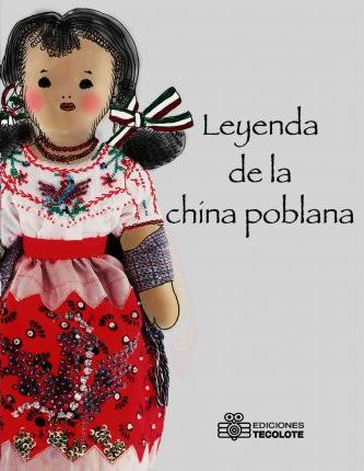 Leyenda de la china poblana/ Legend of the China Poblana