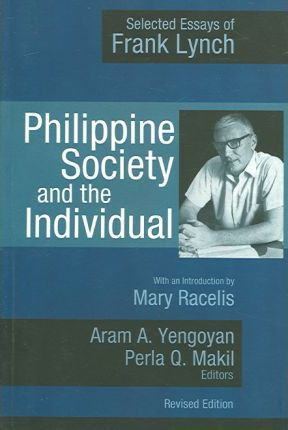 Philippine Society and the Individual  Selected Essays of Frank Lynch