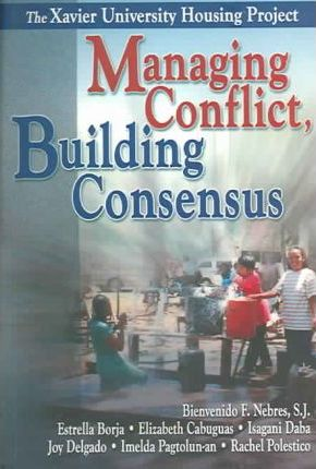Managing Conflict, Building Consensus  The Xavier University Housing Project