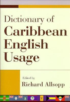 Dictionary of Caribbean English Usage: with a French and Spanish Supplement