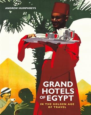 Grand Hotels of Egypt in the Golden Age of Touring