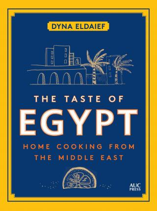 The Taste of Egypt : Home Cooking from the Middle East