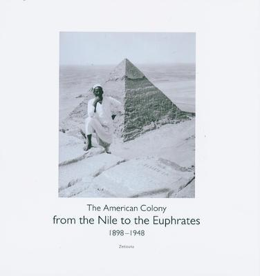 FROM THE NILE TO THE EUPHRATES:THE AMERICAN COLONY (1989-1948)