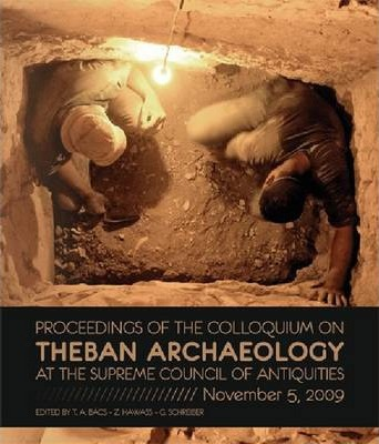 Proceeding of the Colloquium on Theban Archaeology at the Supreme Council of Antiquities, November 5, 2009