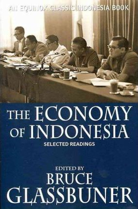 The Economy of Indonesia  Selected Readings