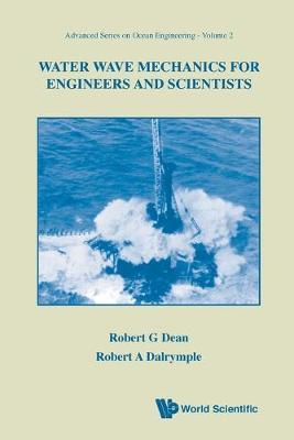 Water Wave Mechanics for Engineers and Scientists: v. 2