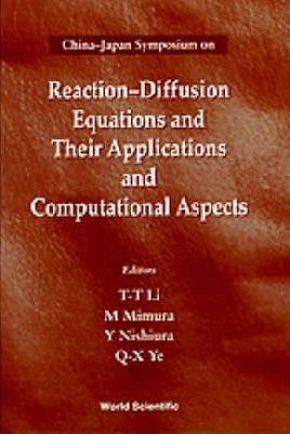 Reaction-diffusion Equations And Their Applications And Computational Aspects - Proceedings Of The China-japan Symposium