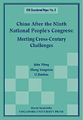 China After The Ninth National People's Congress Meeting Cross-century Challenges