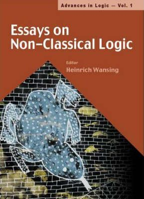 Essays On Non-classical Logic