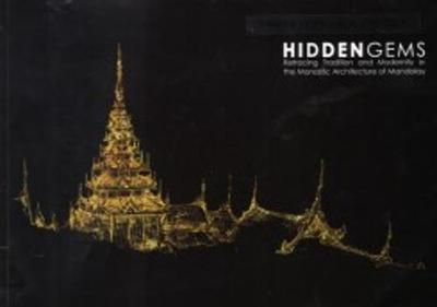 Hidden Gems - Retracing Tradition and Modernity in the Monastic Architecture of Mandalay
